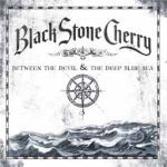 BLACK STONE CHERRY, between the devil & the deep blue sea cover