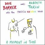 Cover DAVE BARKER MEETS ALBERTO TARIN, a moment in time