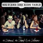 Cover BIG D & THE KIDS TABLE, for the damned, the dumb...
