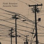 Cover FIELD ROTATION, acoustic tales