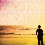 BOMB THE MUSIC INDUSTRY, vacation cover