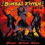 Cover BONSAI KITTEN, s/t (done with hell)