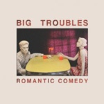 BIG TROUBLES, romantic comedy cover