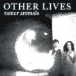 OTHER LIVES, tamer animals cover