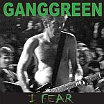 Cover GANGGREEN, i fear / the other place