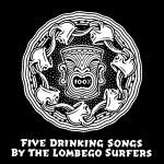 LOMBEGO SURFERS, drinking songs cover