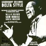 Cover SON HOUSE & WILLIE BROWN & LOUISE JOHNSON, legendary sessions delta style