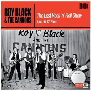 Cover ROY BLACK AND THE CANNONS, last rock´n´roll show - live 26.12.64