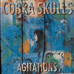 Cover COBRA SKULLS, agitations
