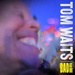 TOM WAITS, bad as me cover