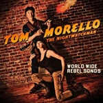 TOM MORELLO: THE NIGHTWATCHMAN, world wide rebel songs cover
