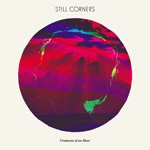 STILL CORNERS, creatures of an hour cover