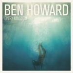 Cover BEN HOWARD, every kingdom