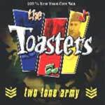 TOASTERS, two tone army cover