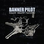 BANNER PILOT, heart beats pacific cover