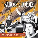 Cover ACROSS THE BORDER, folkpunk airraid