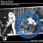 POISON IDEA, darby crash rides again cover