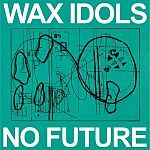 Cover WAX IDOLS, no future