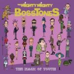 Cover MIGHTY MIGHTY BOSSTONES, magic of youth