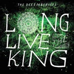 Cover DECEMBERISTS, long live the king