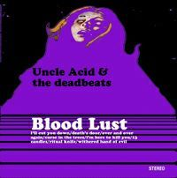 Cover UNCLE ACID & THE DEADBEATS, blood lust