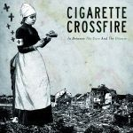 Cover CIGARETTE CROSSFIRE, in between the cure & the disease