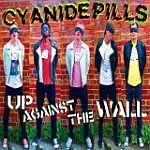 CYANIDE PILLS, up against the wall cover