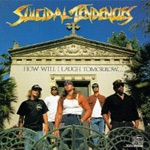 SUICIDAL TENDENCIES, how will i laugh tomorrow cover