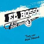 EL BOSSO & DIE PING-PONGS, tag vor dem abend cover
