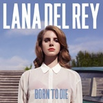 LANA DEL REY, born to die cover