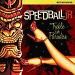 Cover SPEEDBALL JR., treble in paradise