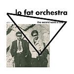 Cover LO FAT ORCHESTRA, second word is love