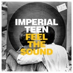 IMPERIAL TEEN, feel the sound cover