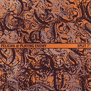 PELICAN / PLAYING ENEMY, split cover