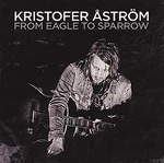 Cover KRISTOFER ASTRÖM, from eagle to sparrow
