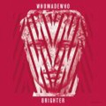 WHOMADEWHO, brighter cover