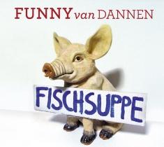 FUNNY VAN DANNEN, fischsuppe cover