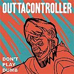 Cover OUTTACONTROLLER, don´t play dumb