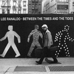 Cover LEE RANALDO, between the times & the tides