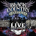 BLACK COUNTRY COMMUNION, live over europe cover