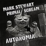 Cover MARK STEWART / PRIMAL SCREAM, autonomia (pinch & JD twitch remixes)