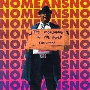 Cover NOMEANSNO, worldhood of the world