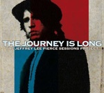 Cover JEFFREY LEE PIERCE SESSIONS PROJECT / VARIOUS, the journey is long