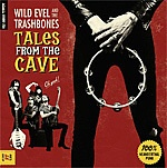 Cover WILD EVEL & THE TRASHBONES, tales from the cave