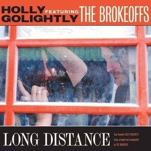 Cover HOLLY GOLIGHTLY & THE BROKEOFFS, long distance