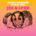 Cover JACQUES PALMINGER & 440 HZ TRIO, jzz & lyrik