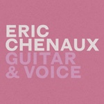 Cover ERIC CHENAUX, guitar & voice