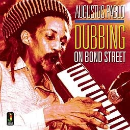 Cover AUGUSTUS PABLO, dubbing on bond street