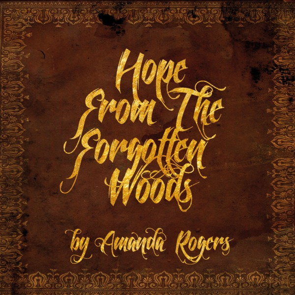Cover AMANDA ROGERS, hope from the forgotten woods
