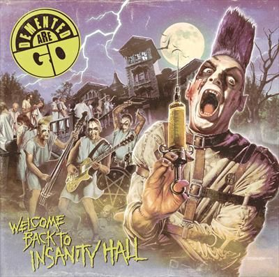 Cover DEMENTED ARE GO, welcome back to insanity hall